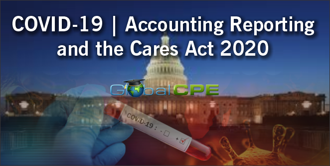 Accounting Reporting And The Cares Act 2020